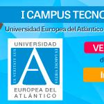 I Campus Tecnológico Universidad Europea del Atlántico
